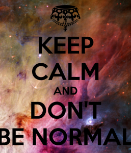 keep-calm-and-don-t-be-normal-14